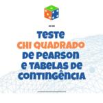 Teste Chi Quadrado de Pearson e tabelas de contingência